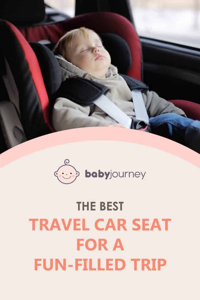 The Best Travel Car Seat | Baby Journey