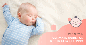 Ultimate Guide for Better Baby Sleeping | Baby Journey