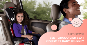 Best Graco Car Seat Review | Baby Journey