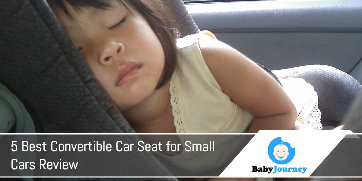 5 Best Convertible Car Seat for Small Cars Review