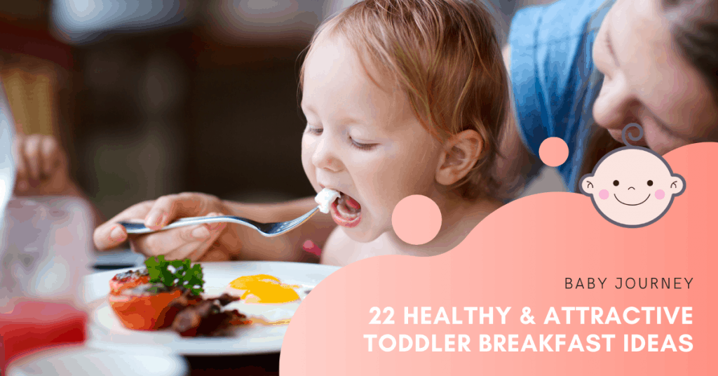22 Healthy and Attractive Toddler Breakfast Ideas | Baby Journey