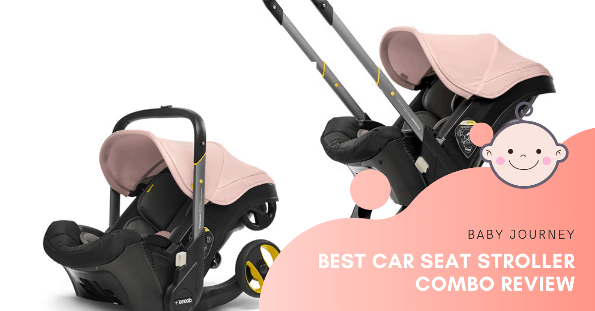 Best Car Seat Stroller Combo Review