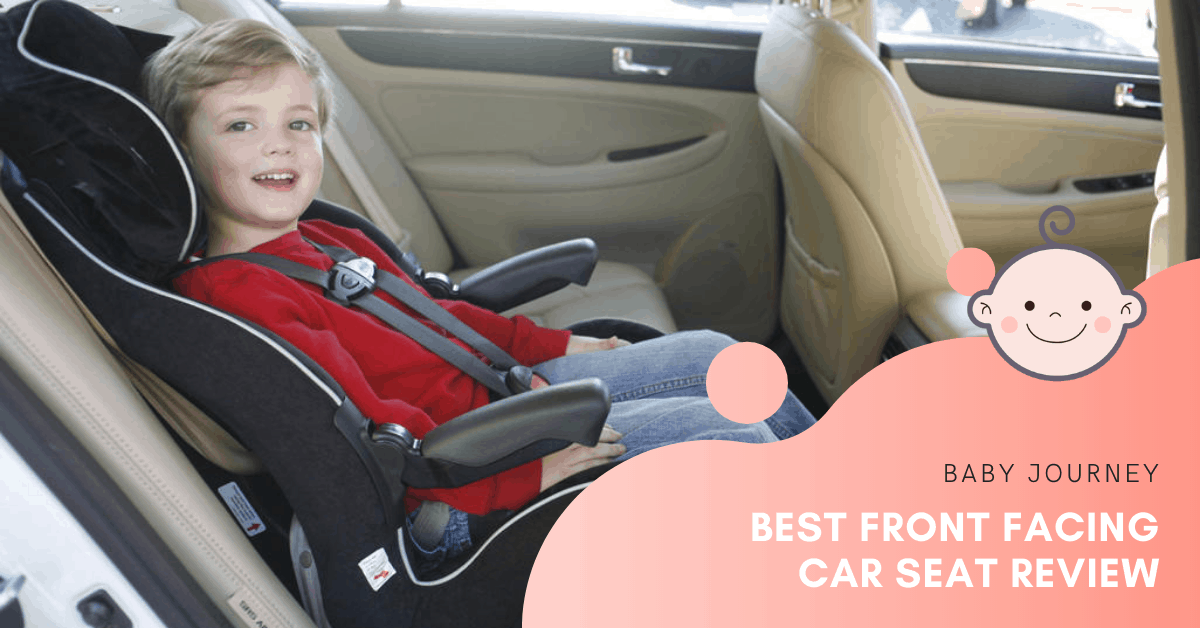 Best Front Facing Car Seat Review | Baby Journey