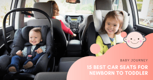 15 Best Car Seats for Newborn to Toddler | Baby Journey