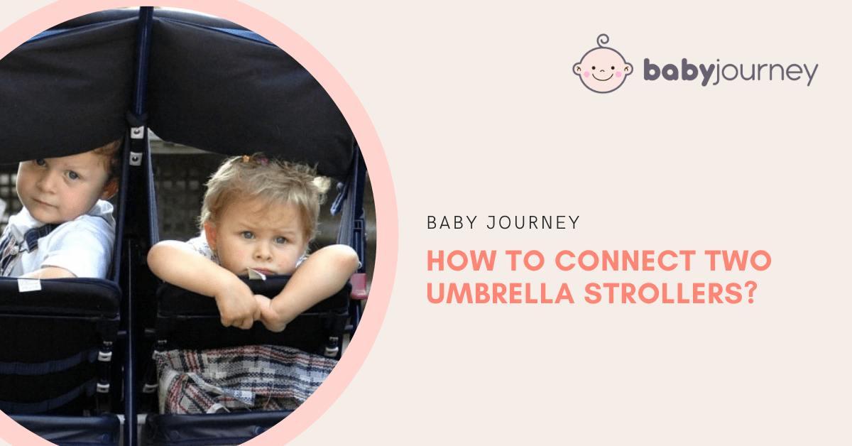 How to Connect Two Umbrella Strollers | Baby Journey