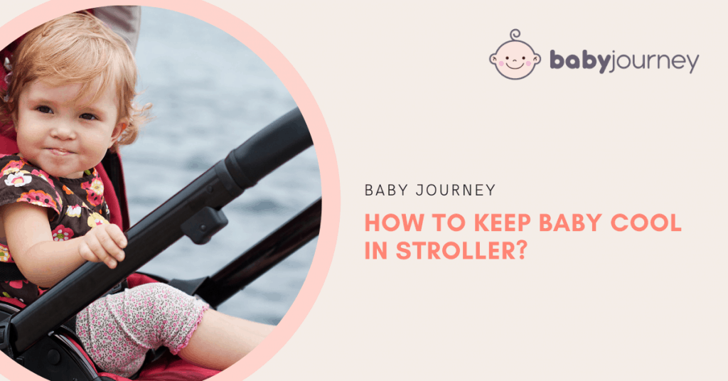 How to keep your baby cool in stroller | Baby Journey