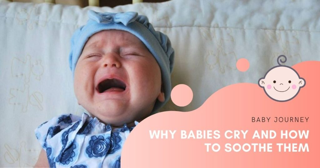 Why babies cry and how to soothe them featured image - Baby Journey Blog