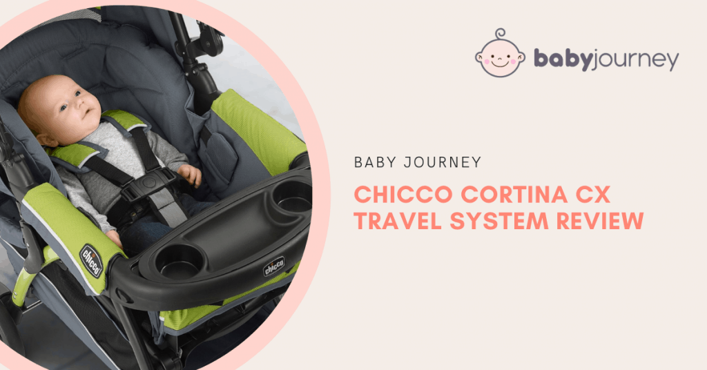 Chicco Cortina CX Travel System Review   Baby Journey