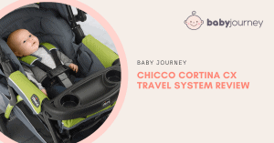 Chicco Cortina CX Travel System Review | Baby Journey