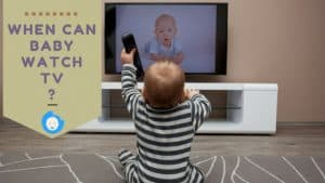 When Can Baby Watch TV & How To Control It