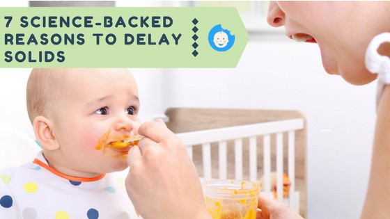 7 Science-Backed Reasons to Delay Solids