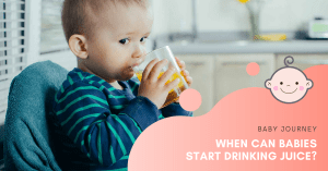 When Can Babies Start Drinking Juice | Baby Journey