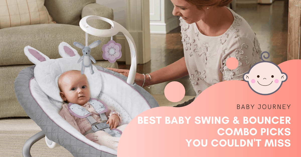 Best Baby Swing and Bouncer Combo | Baby Journey