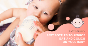 Best Bottles to Reduce Gas And Colics On Your Baby | Baby Journey
