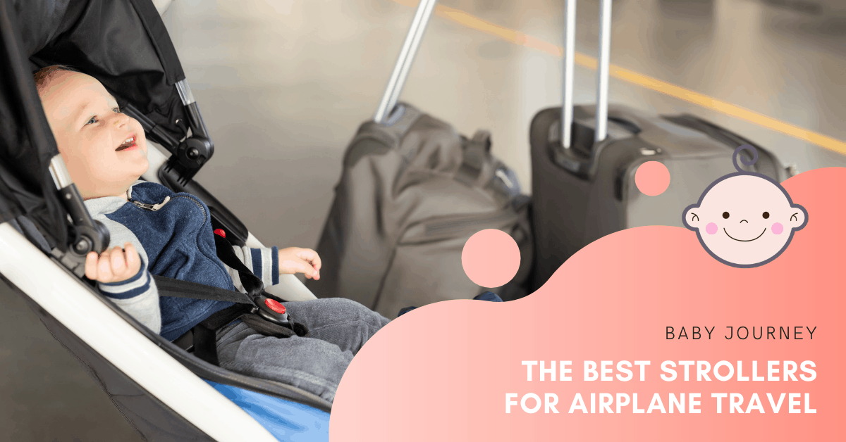 Best Strollers for Airplane Travel | Baby Journey