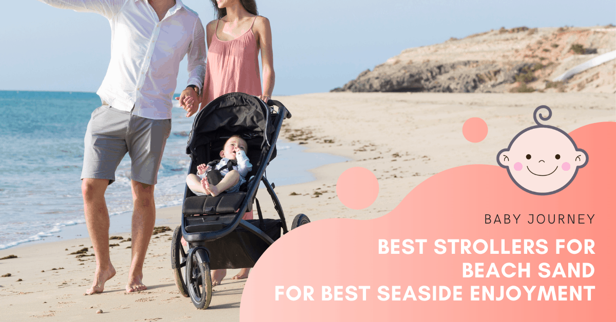 Best Strollers for Beach Sand | Baby Journey