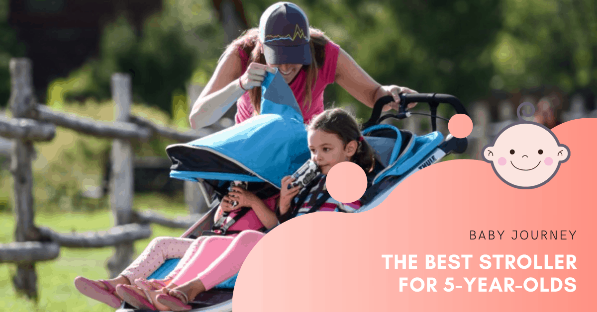 Best Strollers for 5-year-olds | Baby Journey