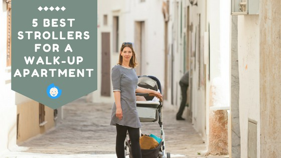 5 BEST STROLLERS FOR A WALK-UP APARTMENT