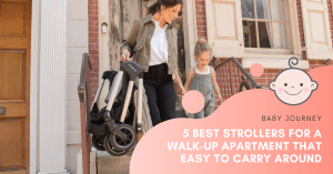 Best stroller for a walk-up apartment   Baby Journey
