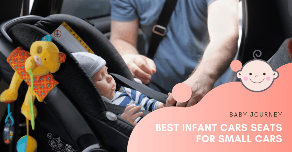 Best Infant Car Seats for Small Cars | Baby Journey