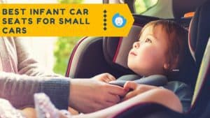 Best Infant Car Seats for Small Cars
