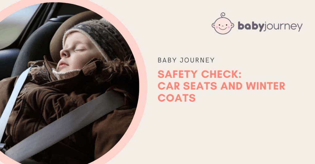 Safety Check_ Car Seats and Winter Coats | Baby Journey