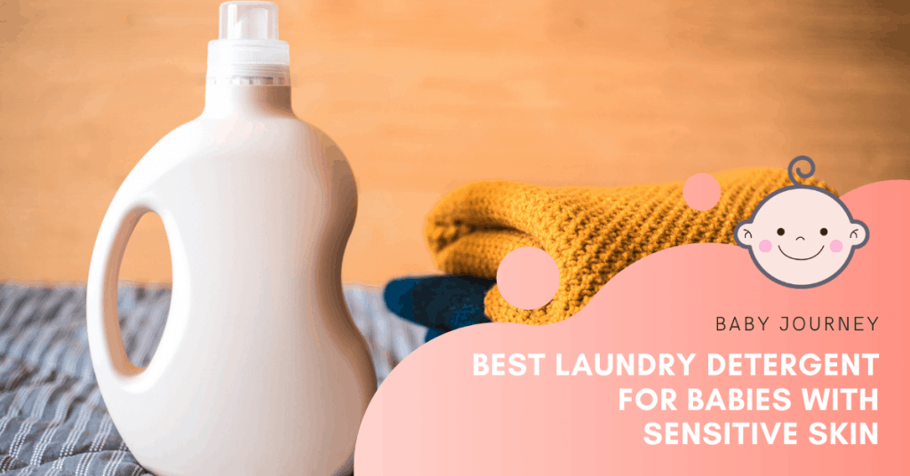 Best Laundry Detergent for Babies with Sensitive Skin | Baby Journey