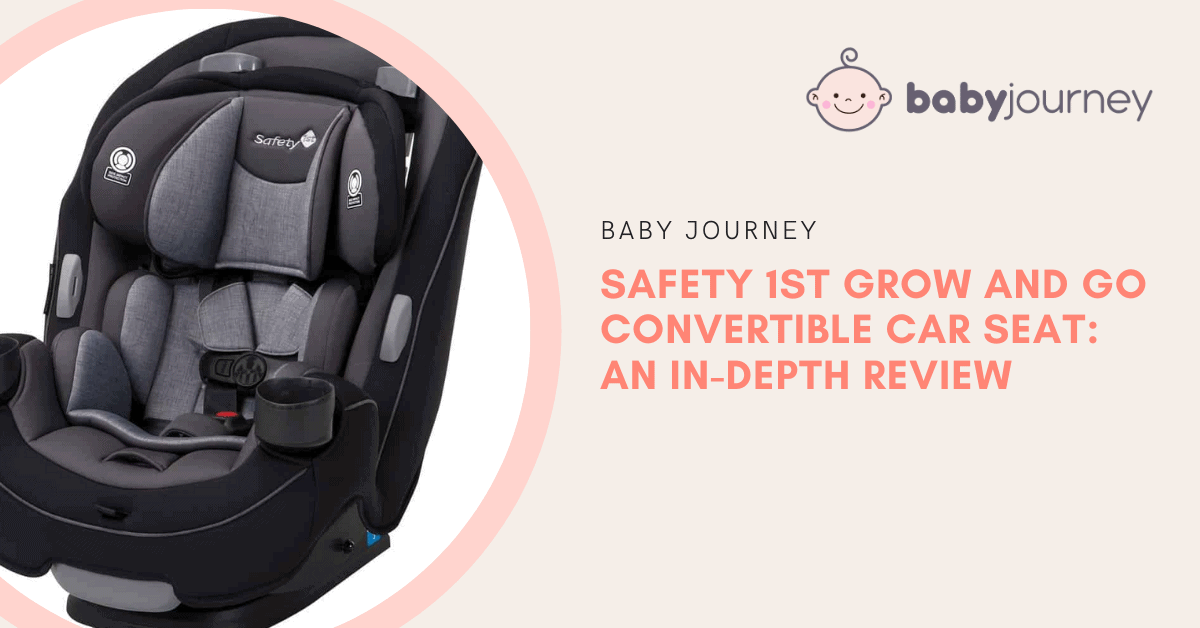 Safety 1st Grow and Go Convertible Car Seat – An In-Depth Review   Baby Journey