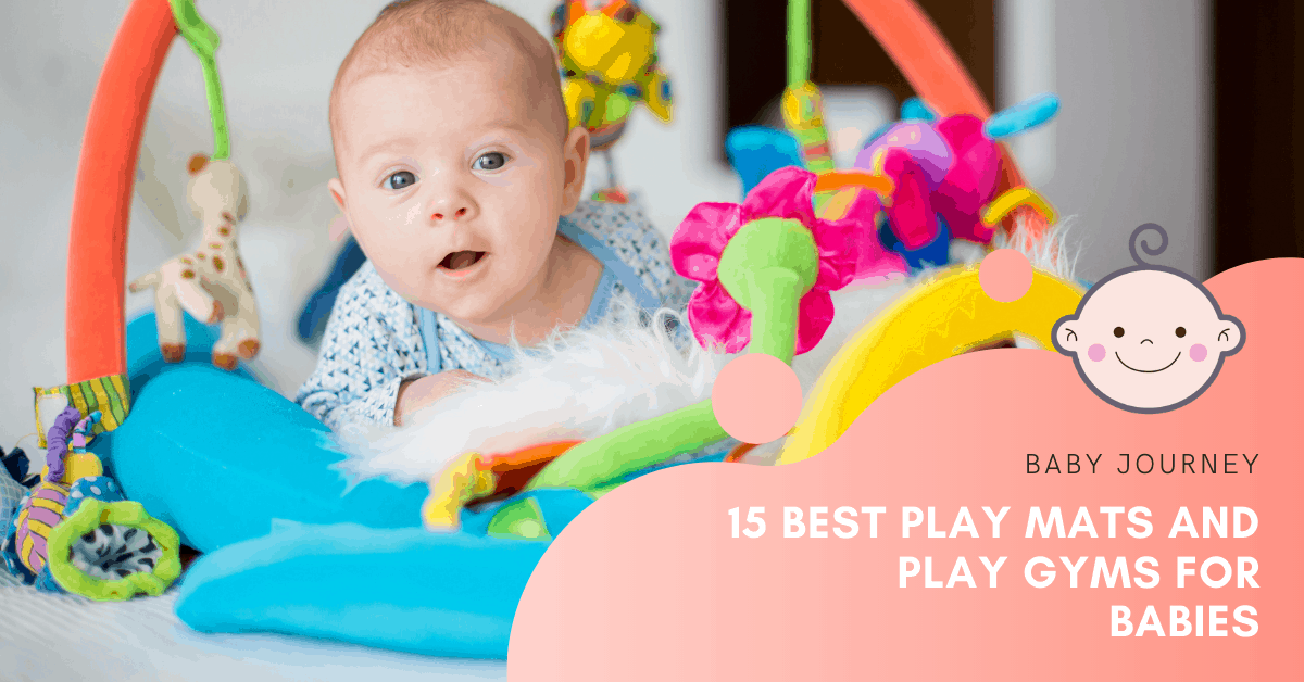 Best Play Mats & Best Play Gyms for Baby | Baby Journey