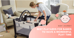 Best Playards for Babies | Baby Journey
