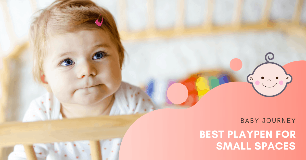 Best Playpen for Small Spaces | Baby Journey