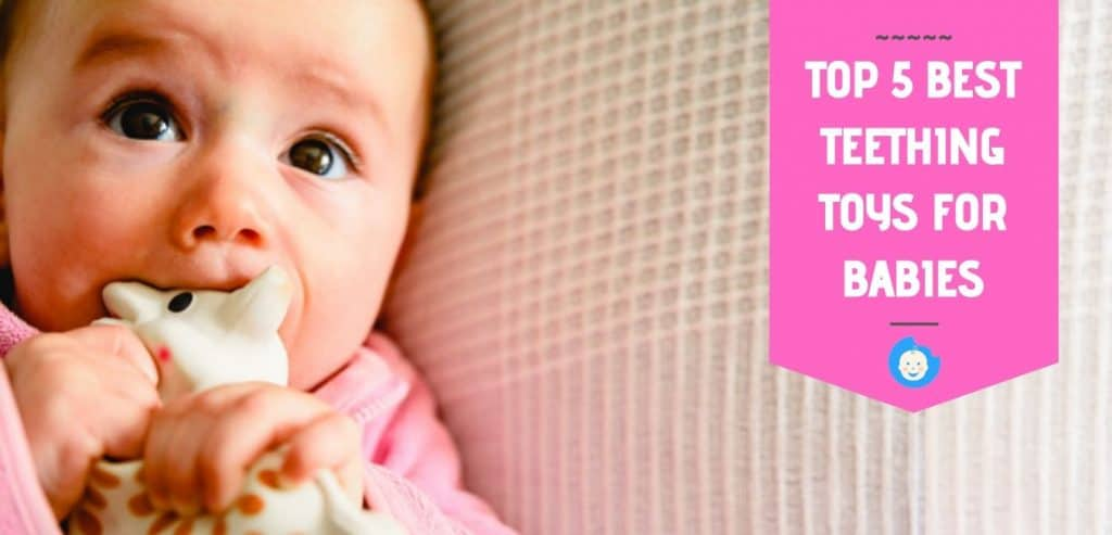 TOP 5 BEST TEETHING TOYS FOR BABIES