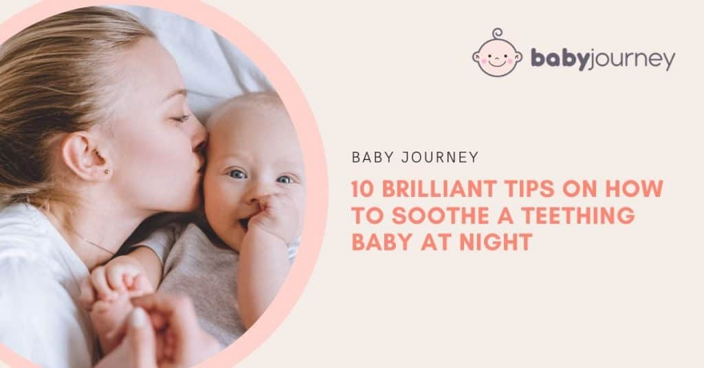 10 brilliant tips on how to soothe a teething baby at night