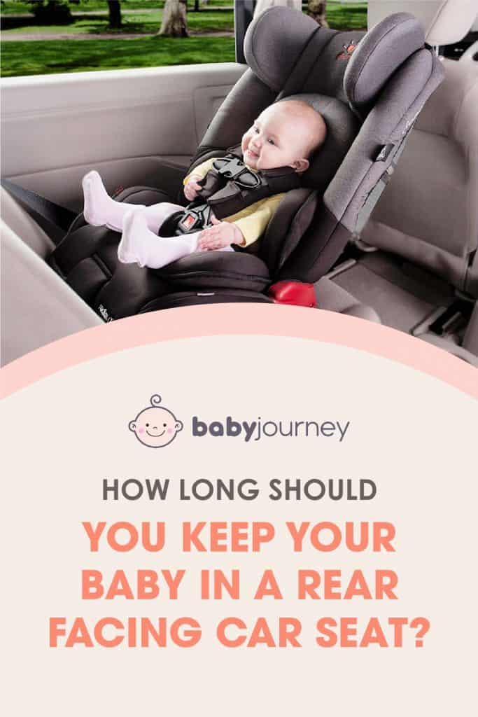 how long should you keep your baby in a rear facing car seat