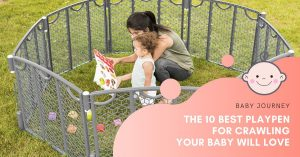 Best Playpen for Crawling | Baby Journey