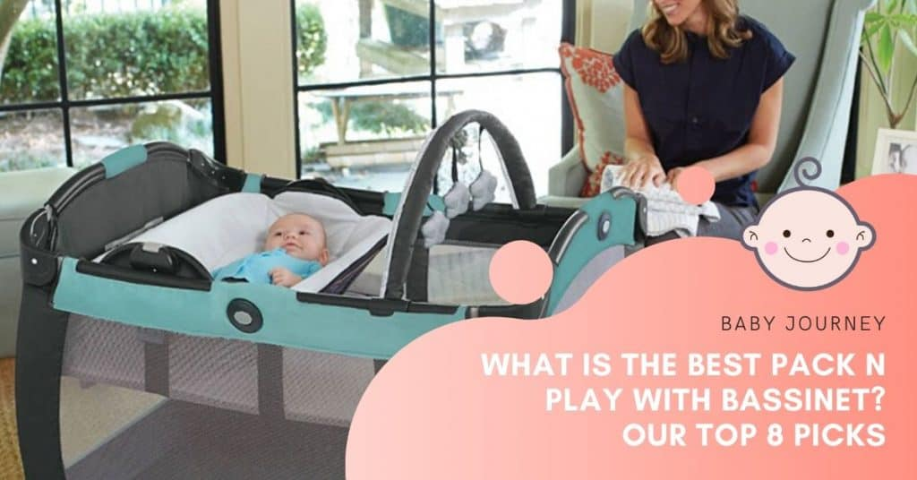 Best Pack n Play with Bassinet | Baby Journey