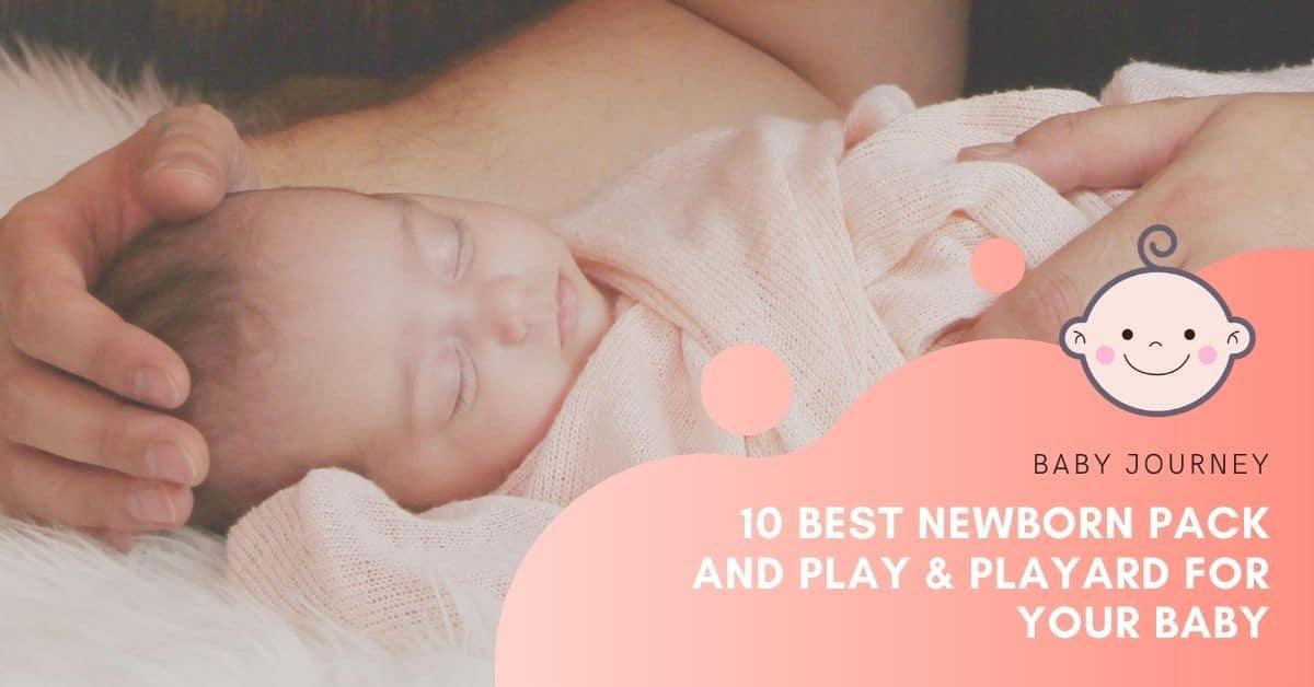 Best Newborn Pack 'N Play & Playard | Baby Journey