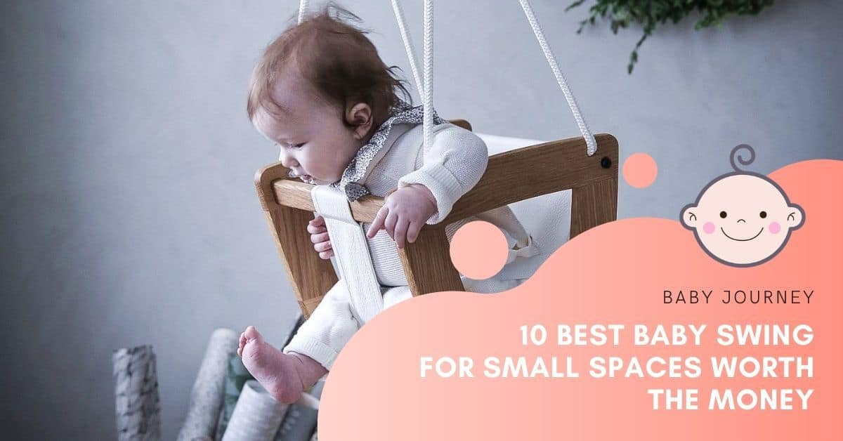 Best Baby Swings for Small Spaces | Baby Journey
