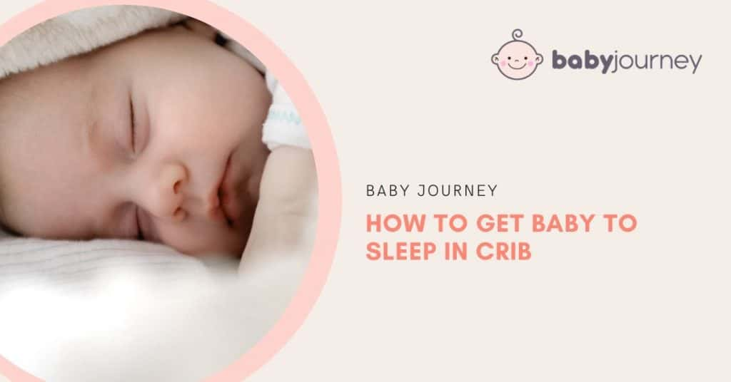 How to Get Baby to Sleep in Crib | Baby Journey