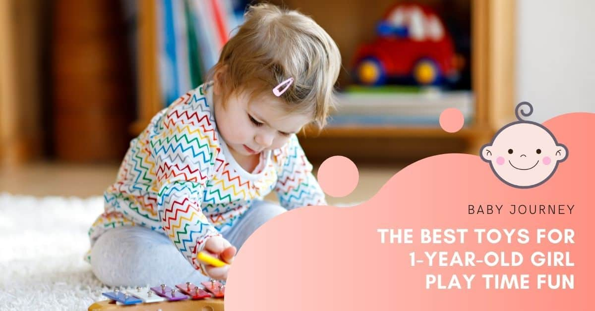 best toys for 1-year-old girl | Baby Journey