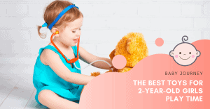 Best Toys for 2-year-old Girls | Baby Journey