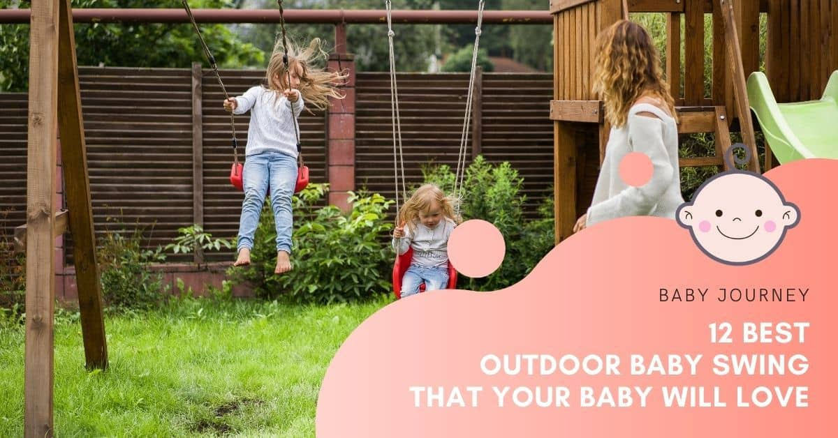 Best Outdoor Baby Swing | Baby Journey