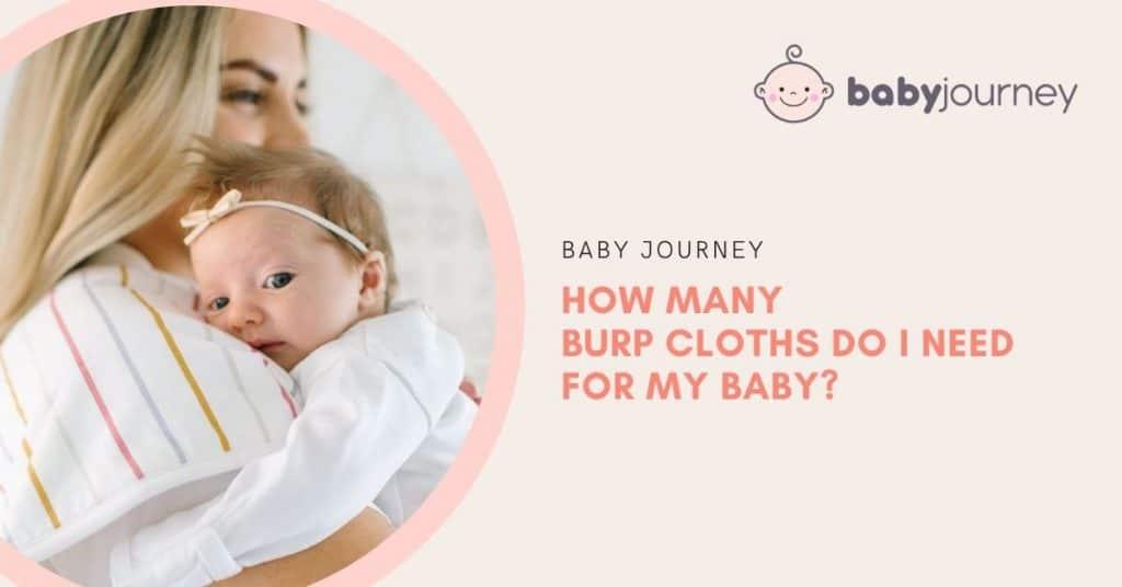 How Many Burp Cloths Do I Need | Baby Journey
