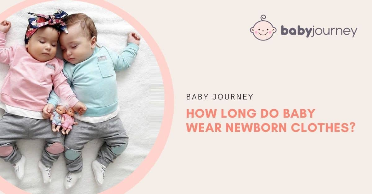 How Long do Babies Wear New Born Clothes | Baby Journey