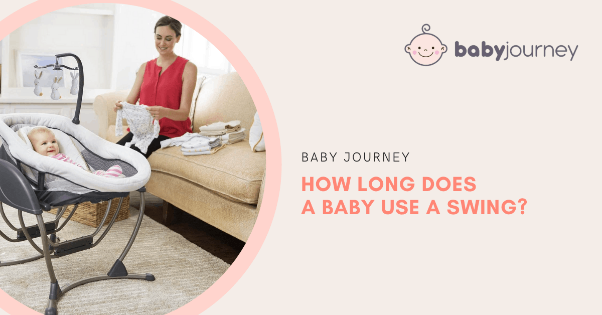 How Long Does a Baby Use a Swing | Baby Journey