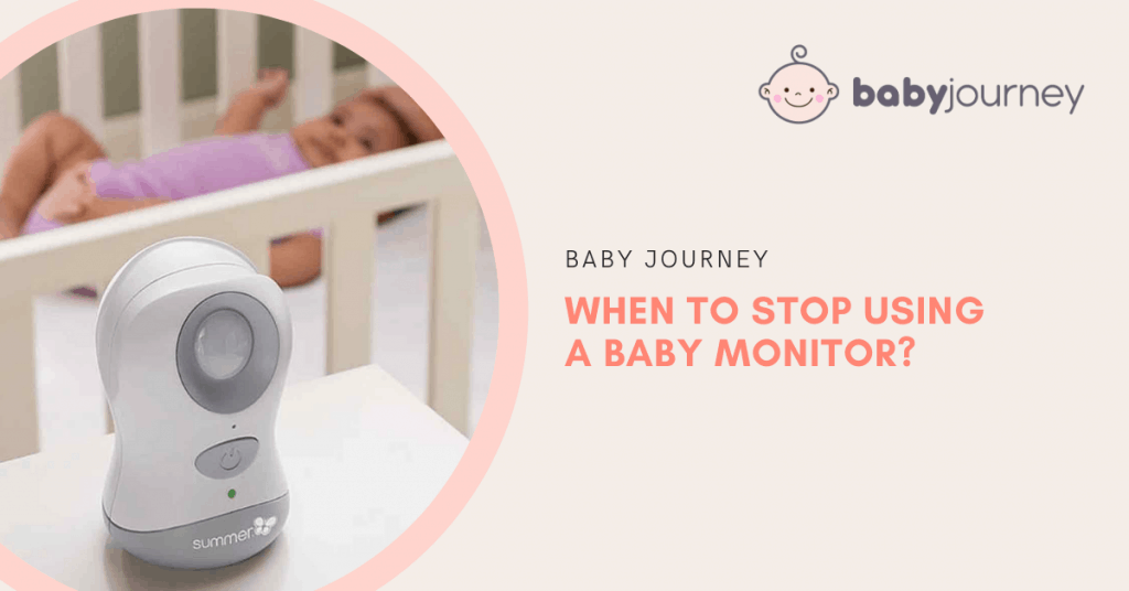 when to stop using a baby monitor