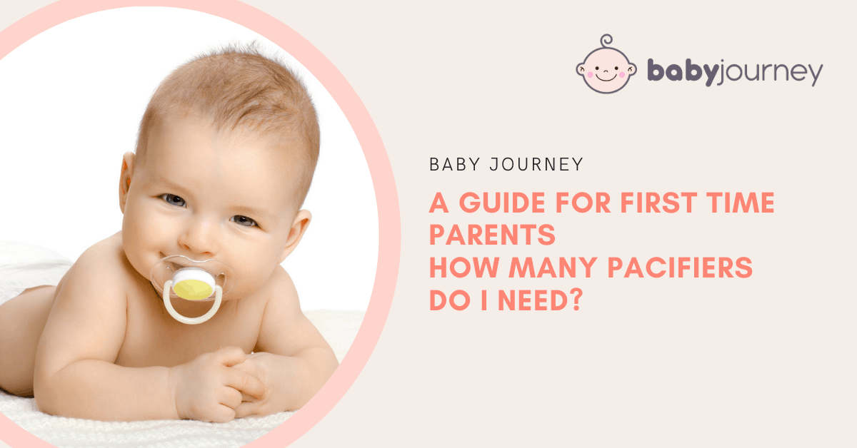 How Many Pacifiers Do I Need | Baby Journey