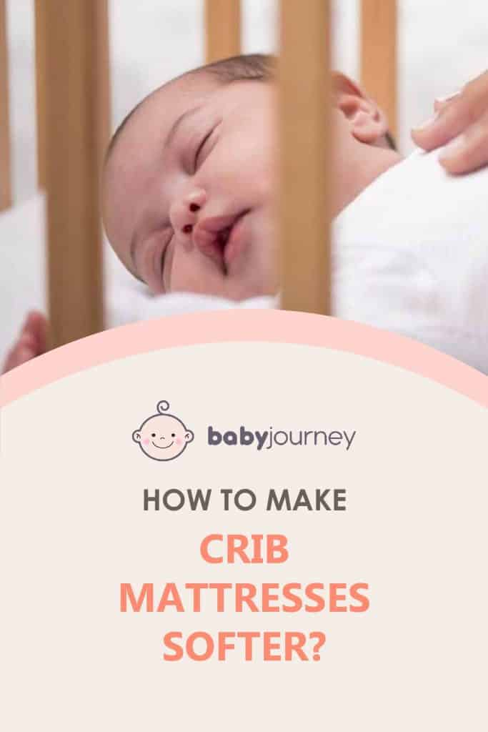 How to Make Crib Mattresses Softer | Baby Journey