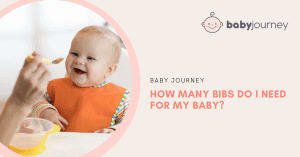 How Many Bibs Do I Need for my baby? | Baby Journey