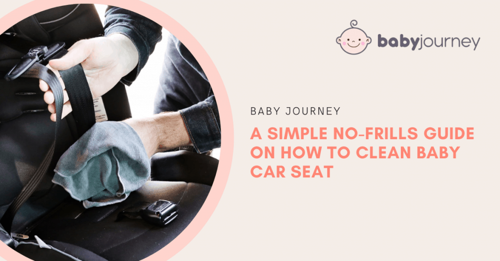 how to clean baby car seats | Baby Journey